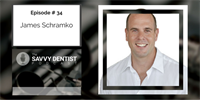 The Savvy Dentist #34: How to Get Your Practice to Run Itself, with James Schramko
