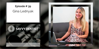 The Savvy Dentist #39: How to Rock Social Media Strategy with Gina Lednyak