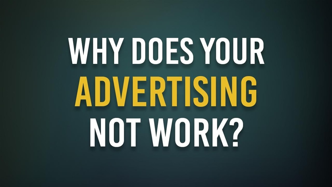 Why does your advertising NOT work?