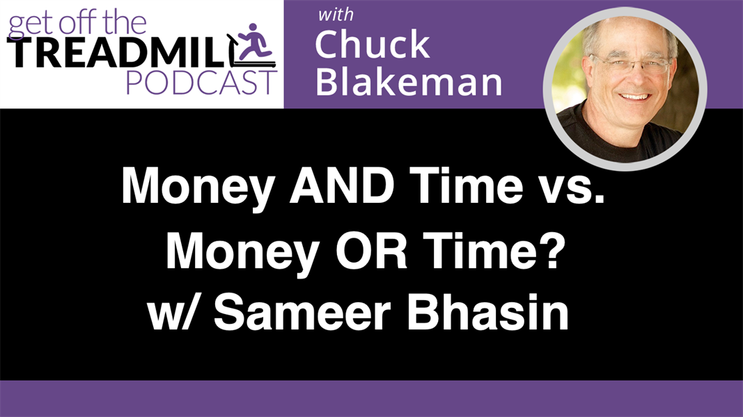 Money AND Time versus Money OR Time? With Sameer Bhasin