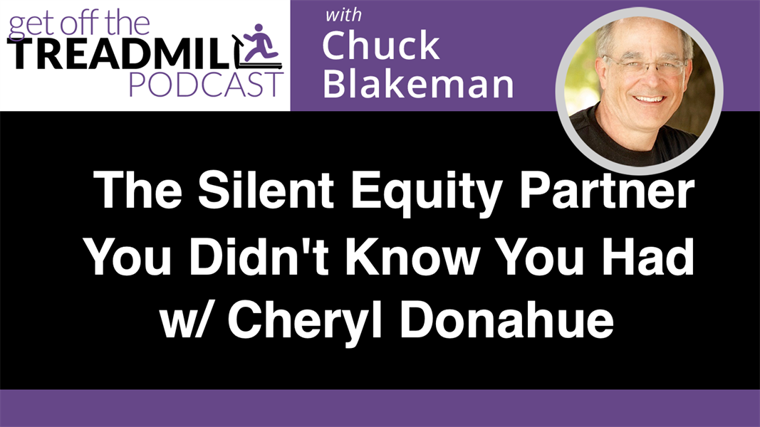 The Silent Equity Partner You Didn't Know You Had w/ Cheryl Donahue