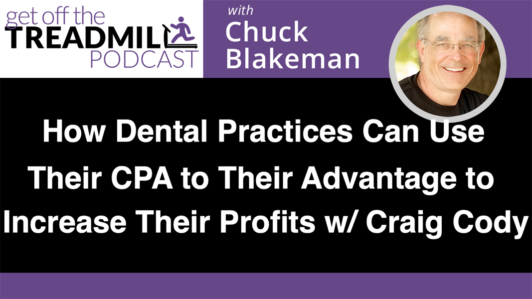 How Dental Practices Can Use Their CPA to Their Advantage to Increase Their Profits w/ Craig Cody