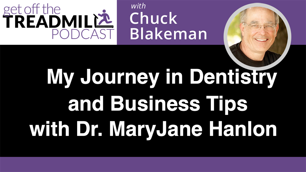 My Journey in Dentistry and Business Tips with Dr. MaryJane Hanlon