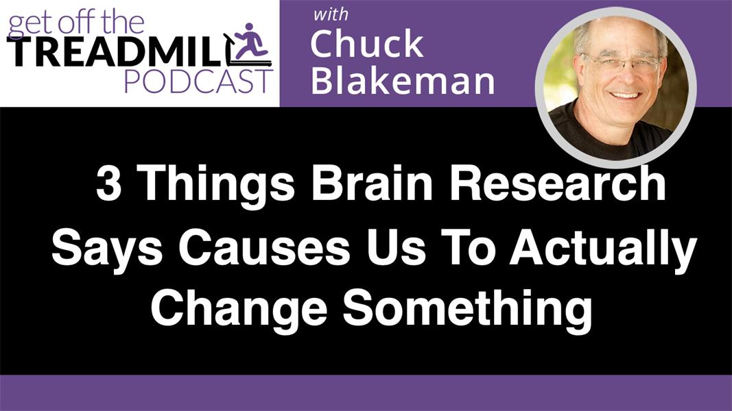3 Things Brain Research Says Causes Up To Actually Change Something