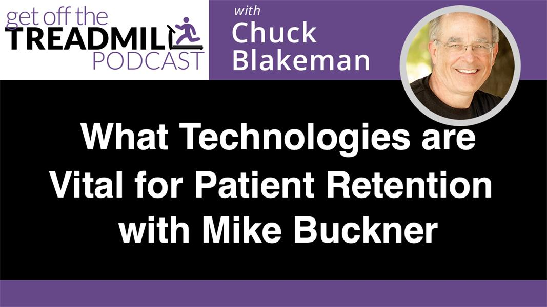 What Technologies are Vital for Patient Retention with Mike Buckner