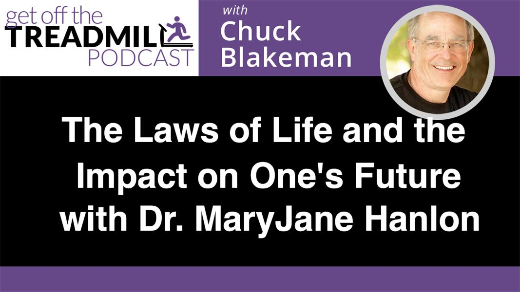 The Laws of Life and the Impact on One's Future with Dr. MaryJane Hanlon