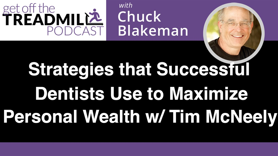 Strategies that Successful Dentists Use to Maximize their Personal Wealth with Tim McNeely