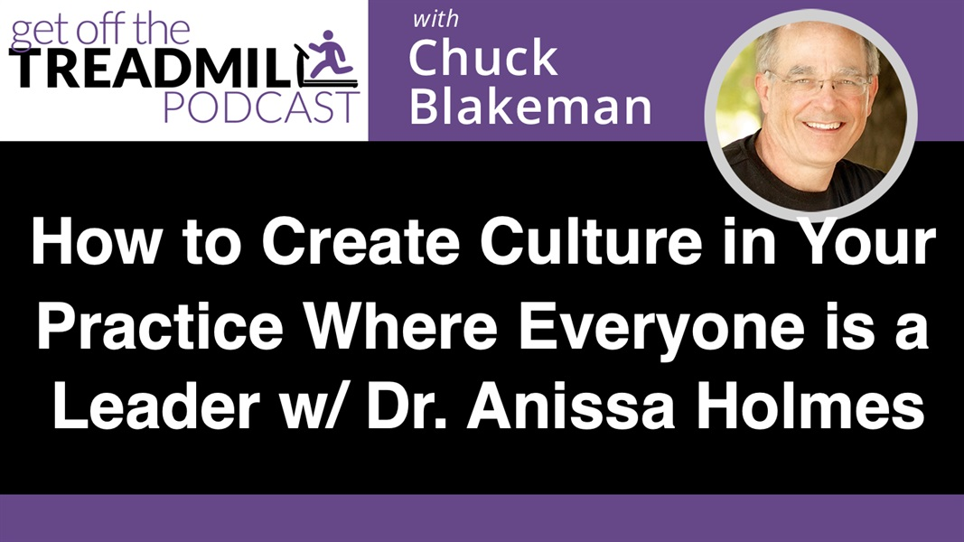 How to Create Culture in Your Practice Where Everyone is a Leader with Dr. Anissa Holmes