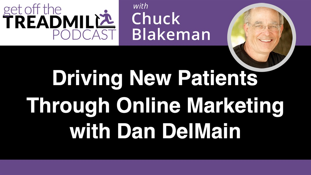 Driving New Patients Through Online Marketing with Dan DelMain