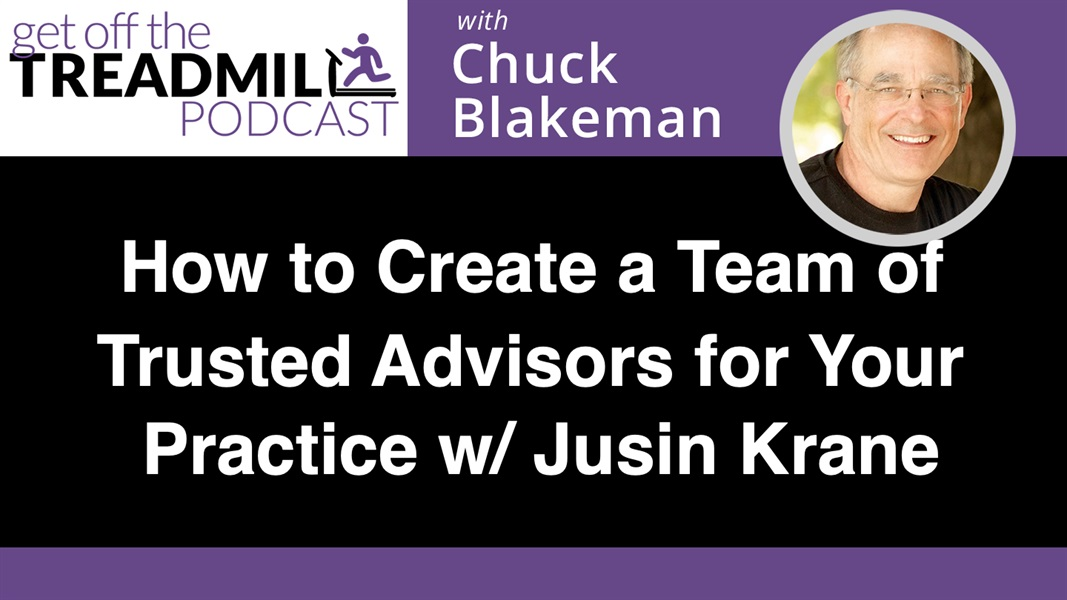 How to Create a Team of Trusted Advisors for Your Practice with Justin Krane