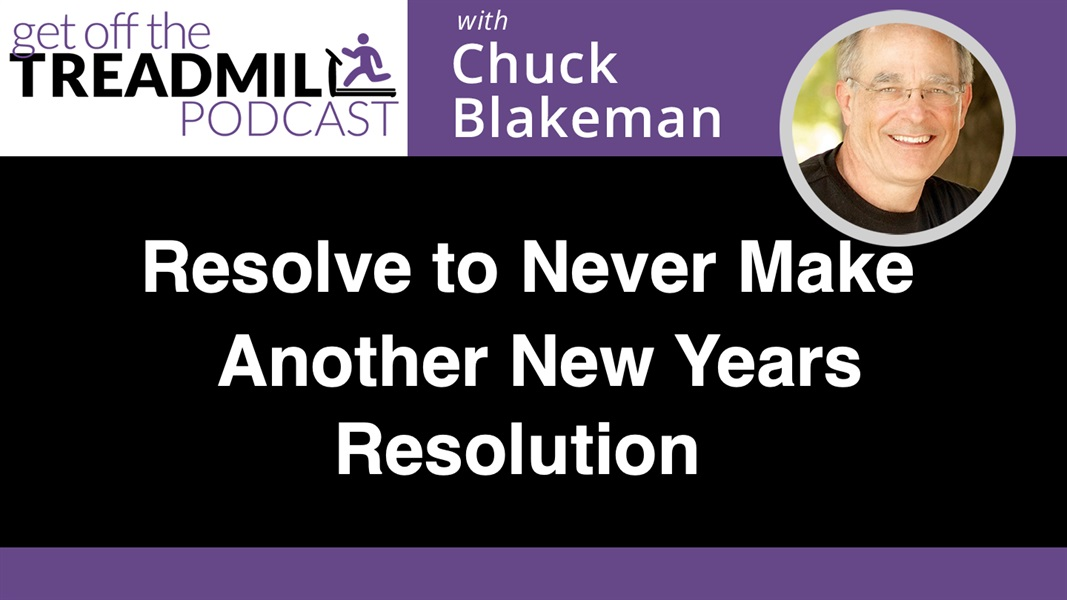 Resolve to Never Make Another New Years Resolution
