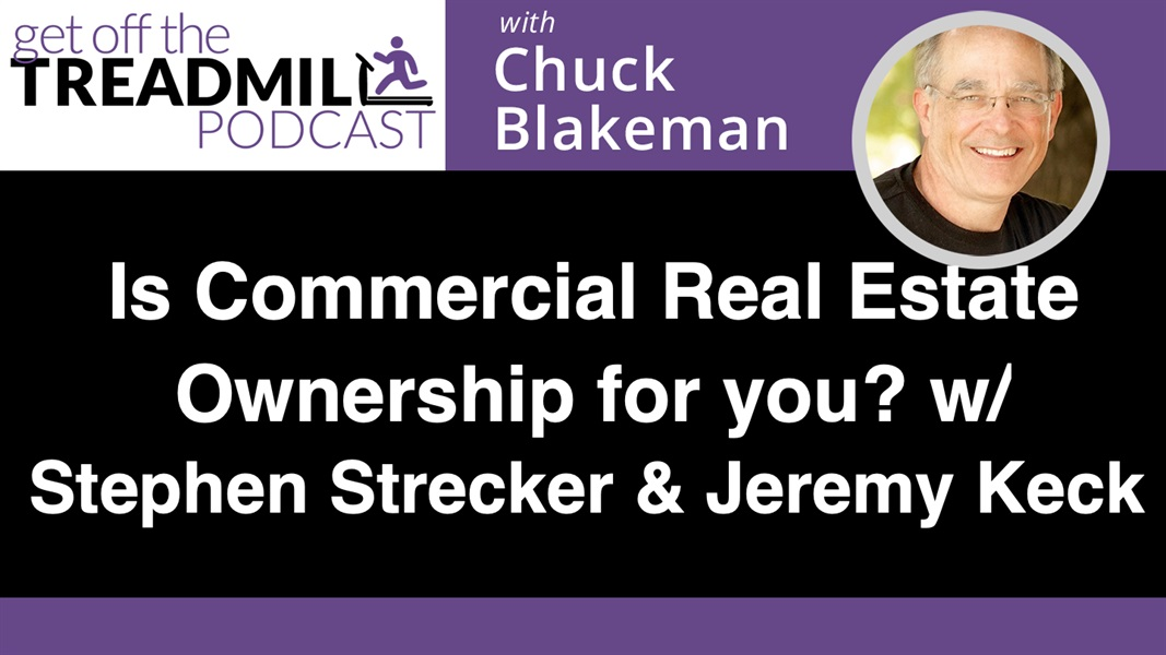 Is Commercial Real Estate Ownership for you? with Stephen Strecker and Jeremy Keck