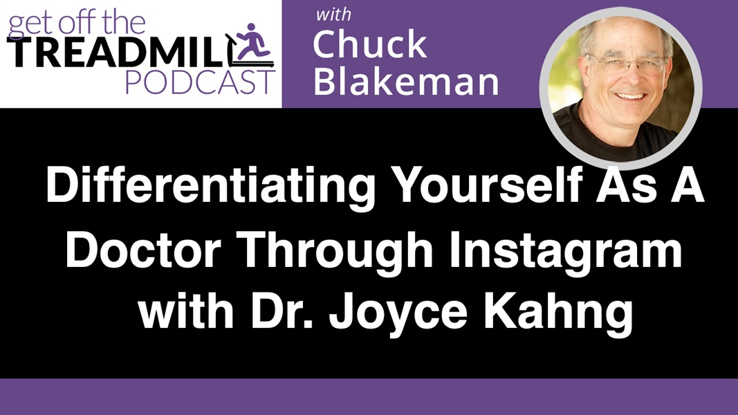 Differentiating Yourself as a Doctor Through Instagram with Dr. Joyce Kahng