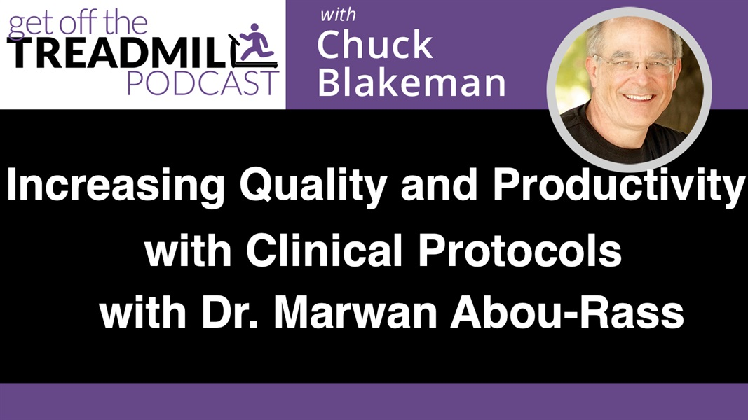 How Large Dental Practices Can Increase the Quality and Productivity of Patient Care Services Through the Introduction and Use of Clinical Protocols with Dr. Marwan Abou-Rass