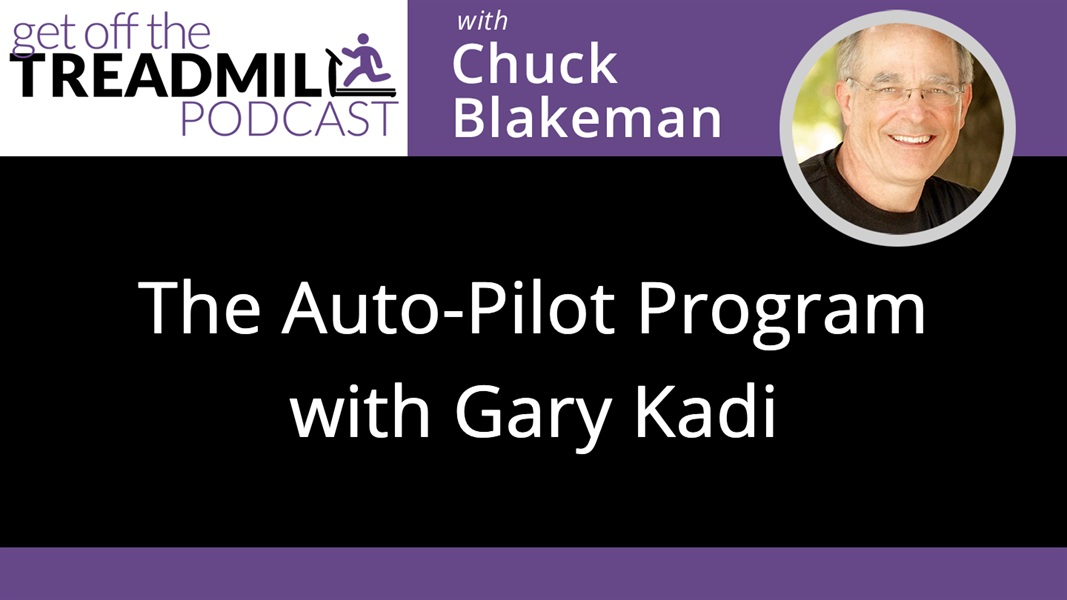 The Auto-Pilot Program with Gary Kadi