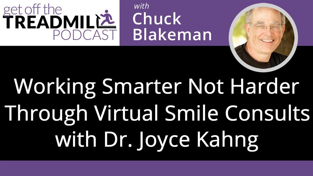 Working Smarter Not Harder Through Virtual Smile Consults with Dr. Joyce Kahng