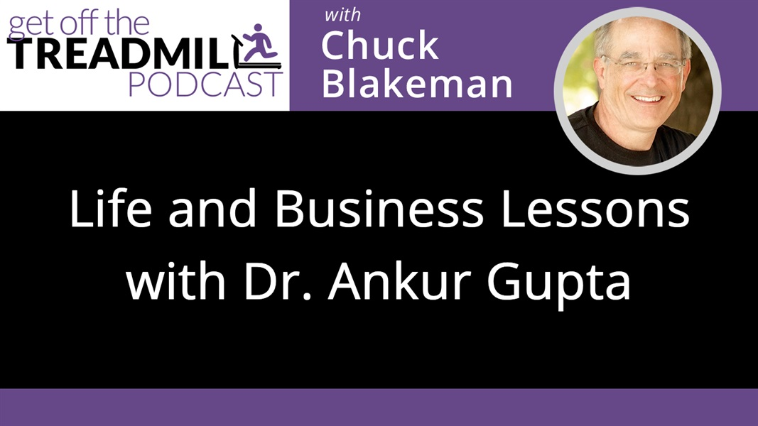 Life and Business Lessons with Dr. Ankur Gupta