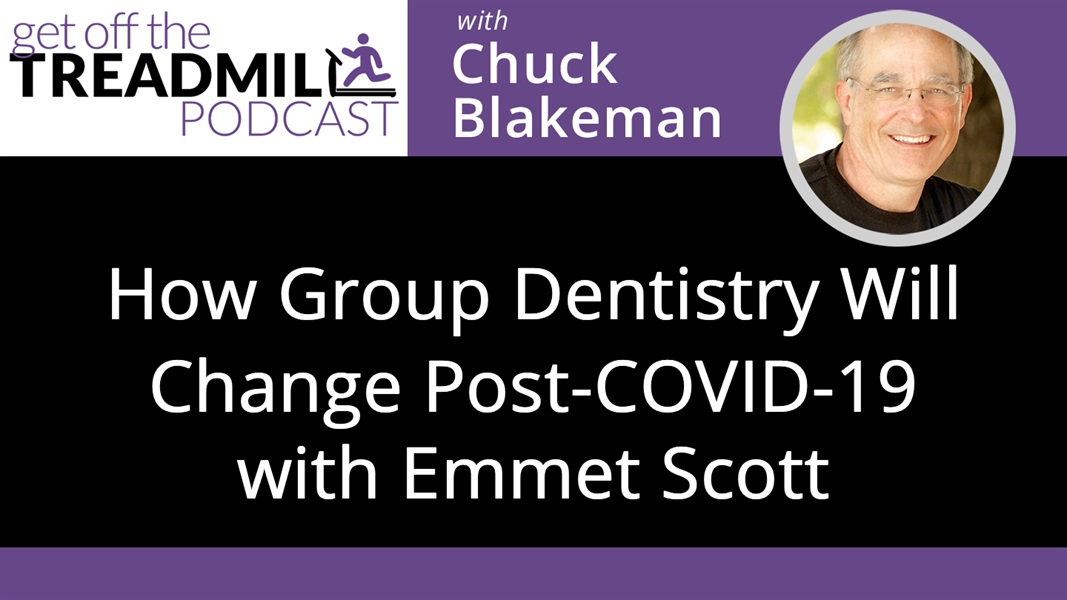 How Group Dentistry Will Change Post-COVID-19 with Emmet Scott