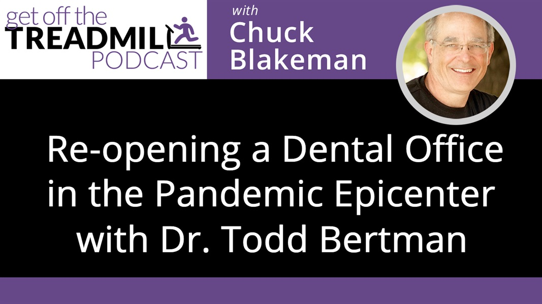 Re-opening a Dental Office in the Pandemic Epicenter with Dr. Todd Bertman