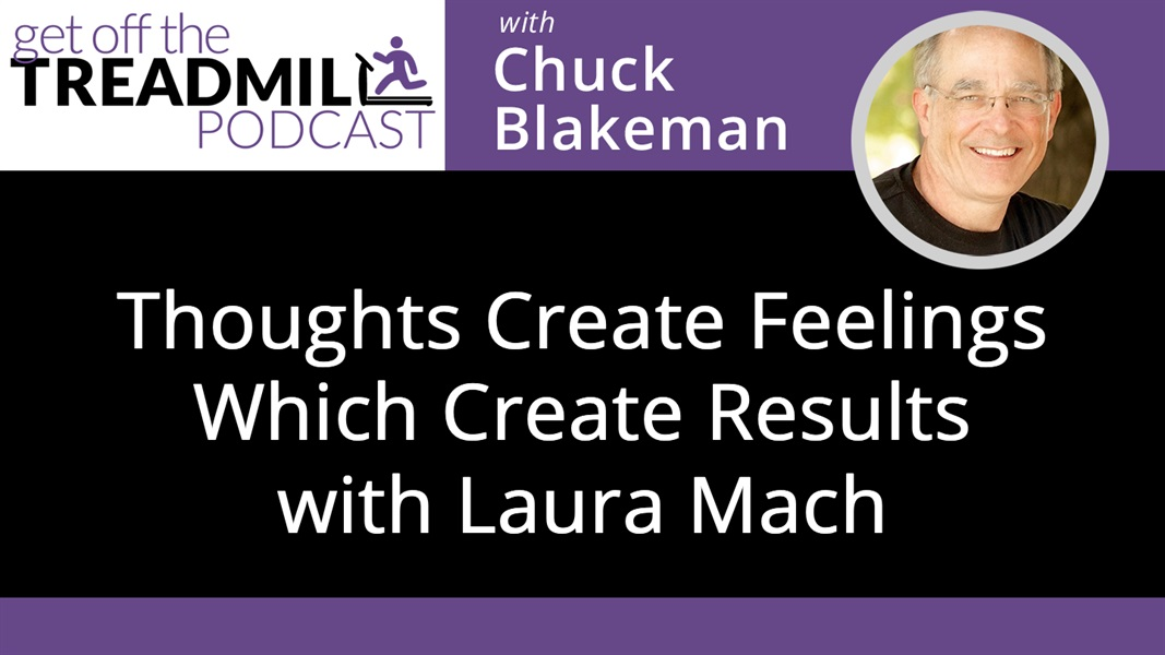 Thoughts Create Feelings, Which Create Results with Laura Mach