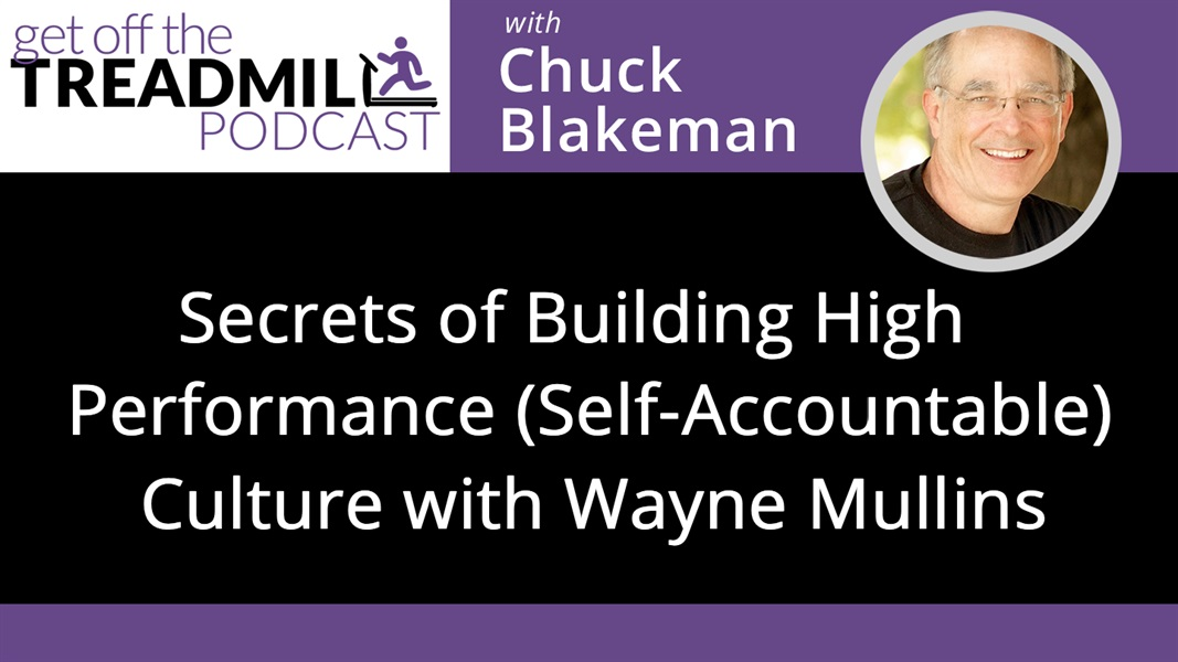 Secrets of Building a High Performance (Self-Accountable) Culture with Wayne Mullins