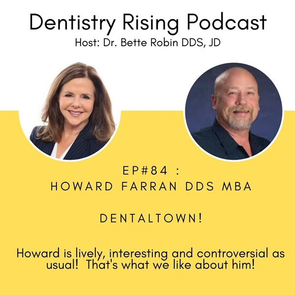 Howard Farran DDS MBA tells us what he thinks dentists should do now!