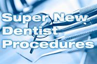 Super New Dentist Procedures