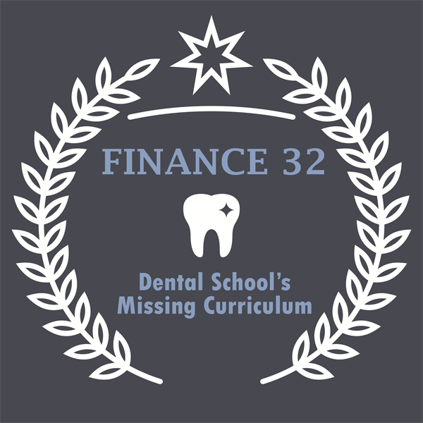 Finance32: Dental School's Missing Curriculum