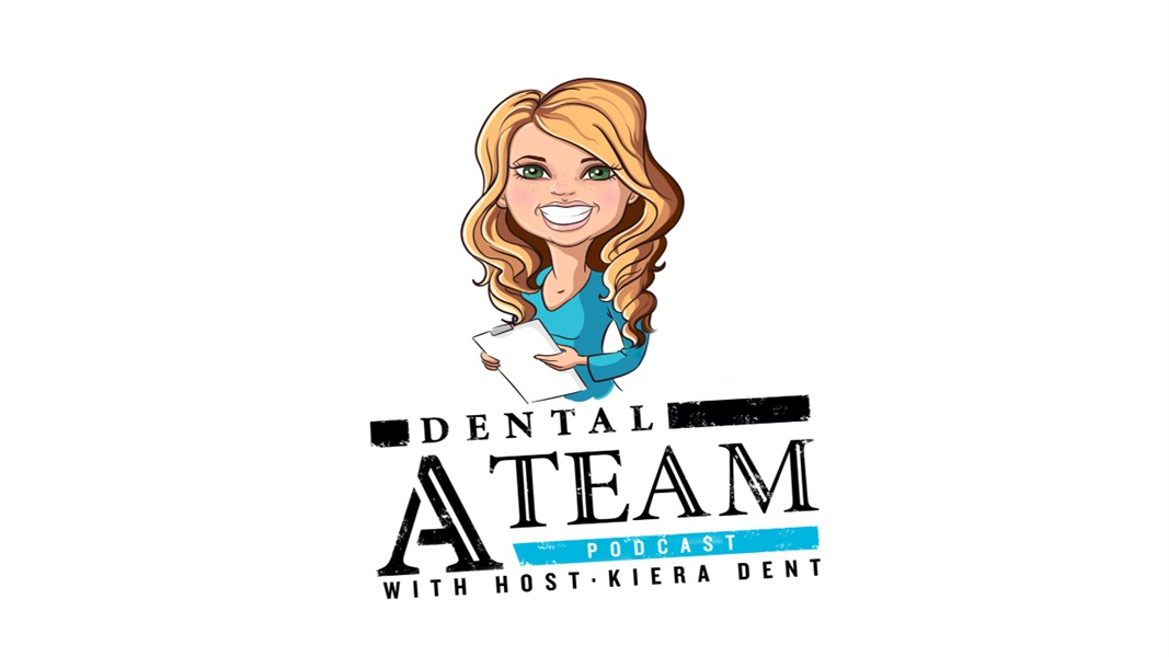 Welcome to the Dental A Team Podcast!