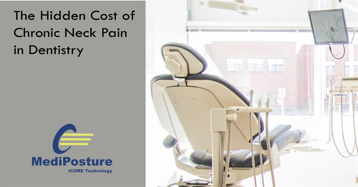 THE HIDDEN COST OF CHRONIC NECK PAIN IN DENSTIRY