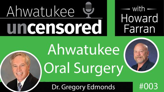 003 Ahwatukee Oral Surgery with Dr. Gregory Edmonds : Ahwatukee Uncensored with Howard Farran