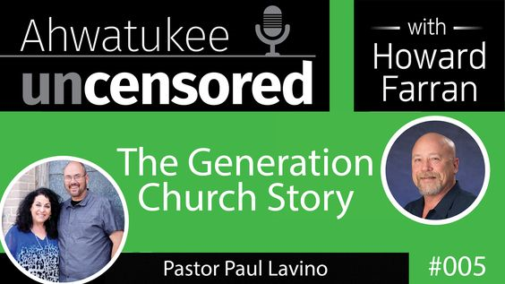 005 The Generation Church Story with Pastor Paul Lavino : Ahwatukee Uncensored with Howard Farran