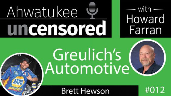 012 Greulich's Automotive with Brett Hewson : Ahwatukee Uncensored with Howard Farran