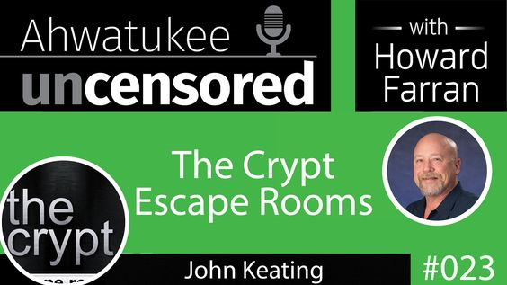 023 The Crypt Escape Rooms with John Keating : Ahwatukee Uncensored with Howard Farran