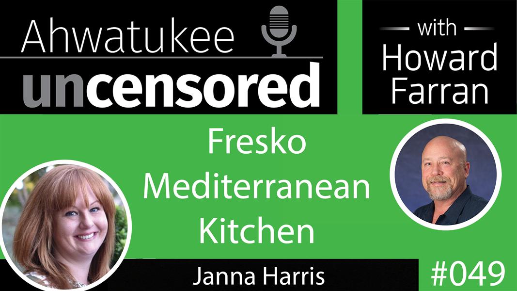 049 Fresko Mediterranean Kitchen with Janna Harris : Ahwatukee Uncensored with Howard Farran