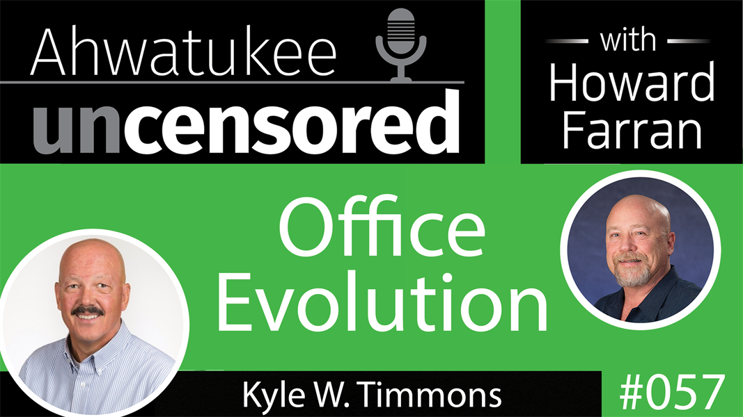 057 Office Evolution with Kyle Timmons : Ahwatukee Uncensored with Howard Farran