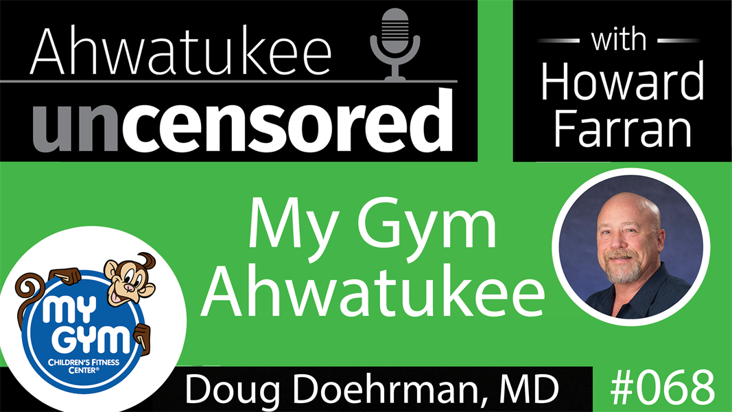 068 My Gym Ahwatukee with Doug Doehrman, MD : Ahwatukee Uncensored with Howard Farran
