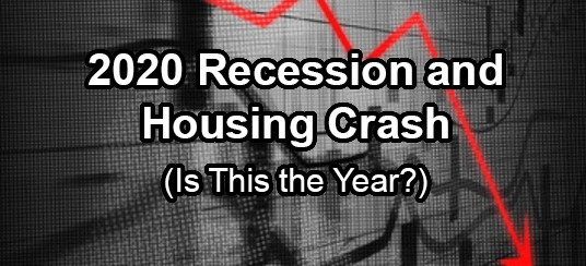 2020 Recession and Housing Crash (Is This the Year?)