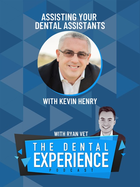 Episode 306: The Critical Role of Dental Assistants, with IgniteDA's Kevin Henry