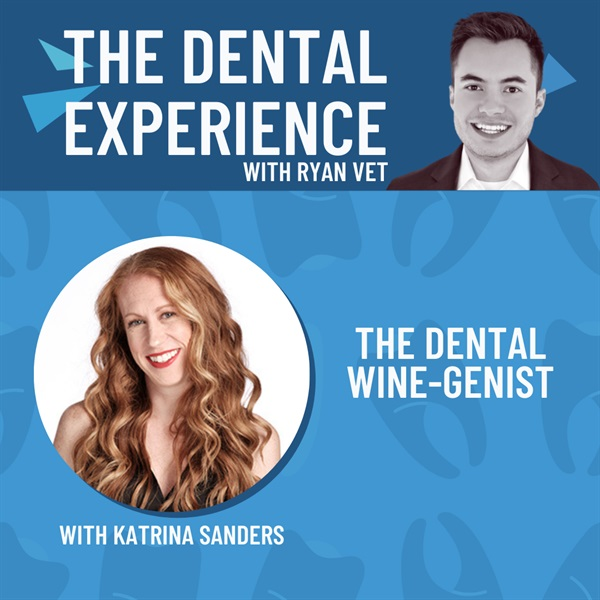 Episode 308: Dental WINEgenist Katrina Sanders