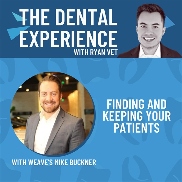 Episode 309: Finding and Keeping Your Patients, with Weave's Mike Buckner