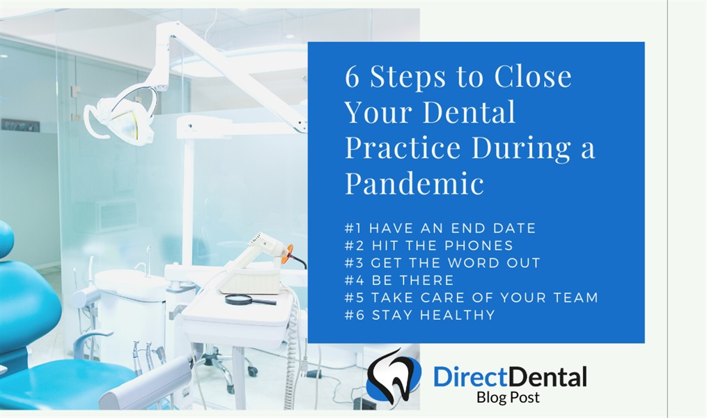 6 Steps to Close Your Dental Practice During a Pandemic - COVID-19 (Coronavirus)