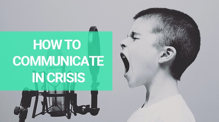 How to Communicate in Crisis