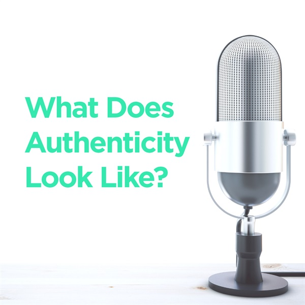 What Does Authenticity Look Like?