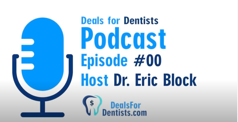 Introducing the Deals for Dentists Podcast