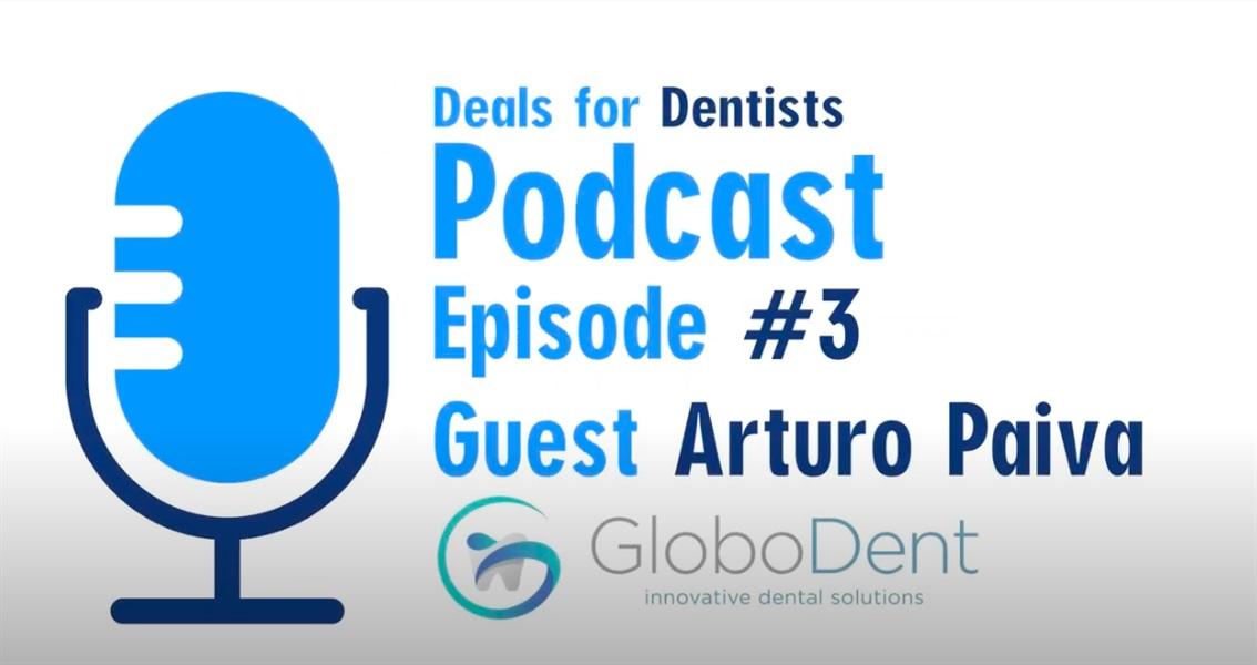 Episode #3: Arturo Paiva, President of Globodent