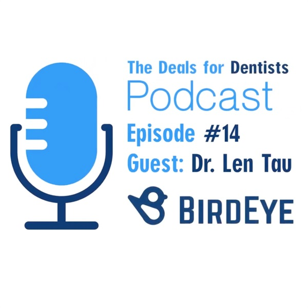 Episode #14: Dr. Len Tau Dental Director of Birdeye