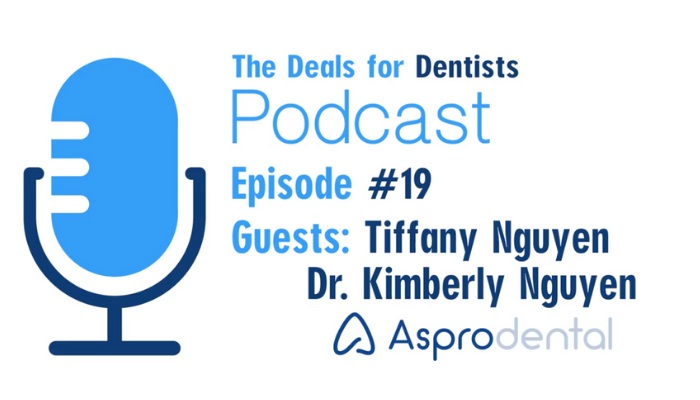 Episode #19: Asprodental, Dr. Kimberly Nguyen and Tiffany Nguyen