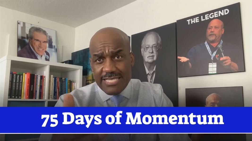 75 Days of Momentum
