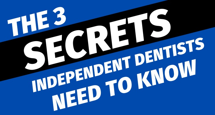 The 3 Secrets DSO's Don't Want You To Know About Dental Marketing